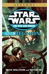 Reunion: Star Wars Legends (The New Jedi Order: Force Heretic, Book III) (Star Wars: The New Jedi Order 17) Kindle Edition