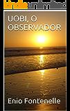 UOBI, O OBSERVADOR