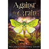 Against the Grain: A Contemporary Witchy Fiction Novella