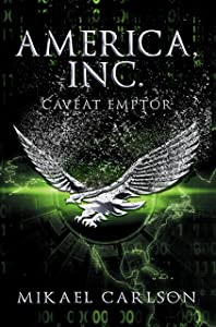 America, Inc.: Caveat Emptor (The Black Swan Saga Book 4)