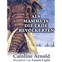 Als Mammute die Erde bevölkerten