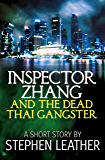 Inspector Zhang And The Dead Thai Gangster (a short story)