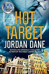 Hot Target: An Omega Team Novella - Novella 1 of 3 (The Omega Team Universe Book 19)