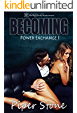 Becoming (Power Exchange Book 1)
