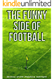 The Funny Side Of Football