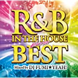 R&B IN THE HOUSE-EXTRA BEST-mixed by DJ FUMI★YEAH!
