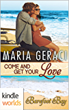 Barefoot Bay: Come And Get Your Love (Kindle Worlds Novella)