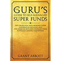 The Guru's Guide to Self-Managed Super Funds: The $700 Billion (And Growing) Super Powerhouse Explained