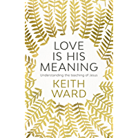 Love Is His Meaning: Understanding The Teaching Of Jesus