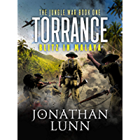 Torrance: Blitz in Malaya: A completely gripping WW2 adventure (The Jungle War Book 1)