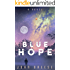 Blue Hope: (Book 2) (Red Hope)