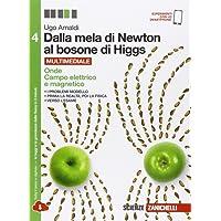 Dalla mela di Newton al bosone di Higgs. La fisica in cinque anni. Per le Scuole superiori. Con e-book. Con espansione online: 4