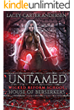 Untamed: House of Berserkers (Wicked Reform School Book 1)