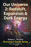 Our Universe 2: Redshift, Expansion & Dark Energy (Everyone's Guide Series Book 16) (English Edition)