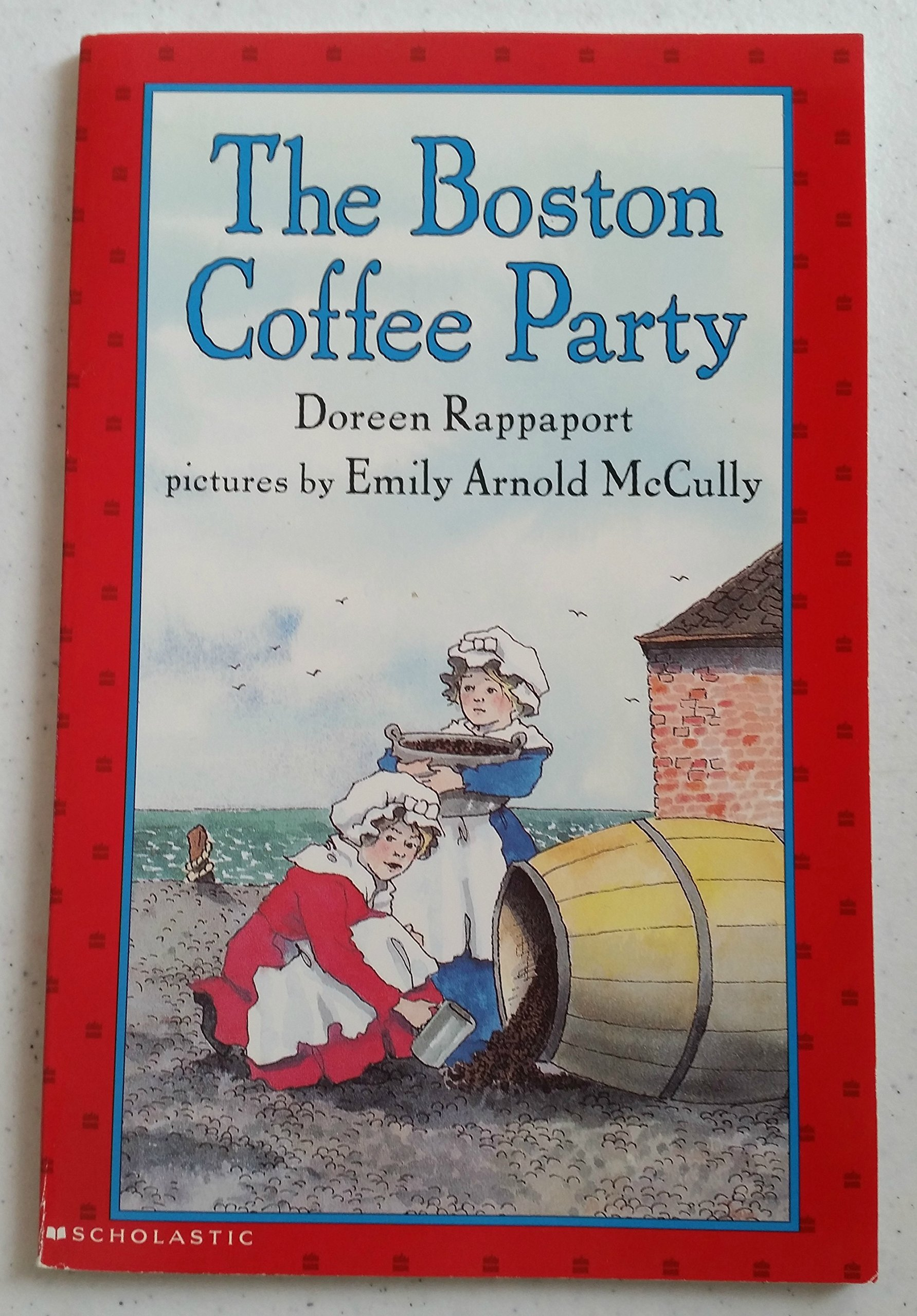 The Boston Coffee Party by Doreen Rappaport (2002) Paperback PDF