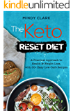 The Keto Reset Diet: A Practical Approach to Health & Weight Loss, with 50+ Easy Low-Carb Recipes (English Edition)