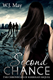 Second Chance: Paranormal, Tattoo, Supernatural, Coming of Age, Romance (The Chronicles of Kerrigan Sequel Book 3) (English Edition)