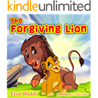 The Forgiving Lion: Learn the important value of forgiveness! (The Smart Lion Collection Book 1)