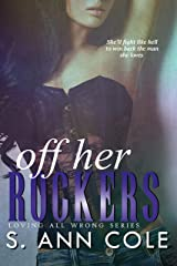 Off Her Rockers: Loving All Wrong 3.5 Kindle Edition