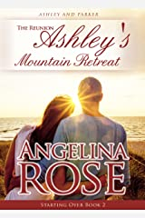 The Reunion: Ashley's Mountain Retreat (Starting Over Series Book 2)