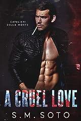 A Cruel Love: An Enemies-to-Lovers Dark Romance Kindle Edition