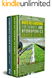 Raised Bed Gardening for Dummies and Hydroponics Garden Secret: 2 books in 1: Beginner Guides to Build a Raised Bed…