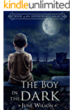 The Boy in the Dark: Book 4 of the Middengard Sagas