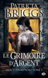 Le Grimoire d'Argent: Mercy Thompson, T5