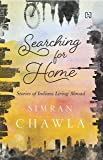 Searching for Home: Stories of Indians Living Abroad