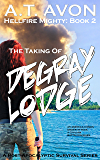 The Taking of DeGray Lodge (Hellfire Mighty Post-Apocalyptic Survival Series, Book 2)