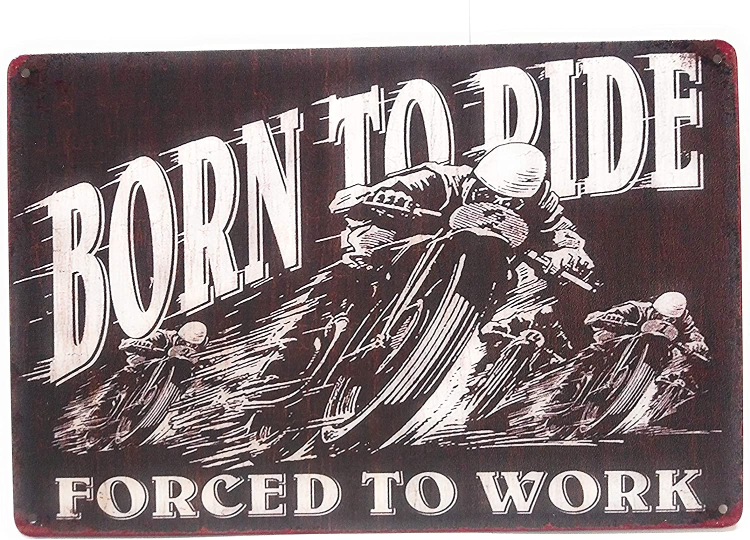 Born To Ride. Forced to Work Tin Sign, Vintage Sign, Born to Ride Sign, Shop Decor, Garage Sign, Motorcycle Sign, Home Decor, Office Decor, 8-inch by 12-inch Sign | TSC432 |