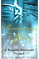 Romancing The Story: A Romance Anthology Volume 1 Kindle Edition