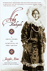 Ada Blackjack: A True Story of Survival in the Arctic (English Edition) eBook Kindle