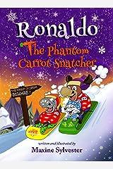 Ronaldo: The Phantom Carrot Snatcher (Ronaldo the Flying Reindeer Book 2) Kindle Edition