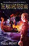 The Man Who Never Was: Book 5 The Paladin Chronicles (a prequel)