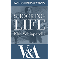 Shocking Life: The Autobiography of Elsa Schiaparelli (V&A Fashion Perspectives) (English Edition)