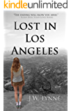 Lost in Los Angeles: A Contemporary Love Story with a Shocking Twist