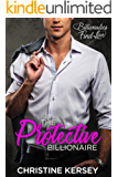 The Protective Billionaire: A Clean Billionaire Romance (Billionaires Find Love)