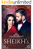 The Sheikh's Stolen Lover - A Second Chance Sweet Romance (The Sheikh's New Bride Book 5)