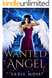 Wanted Angel: A Reverse Harem Paranormal Romance (Feathers and Fate Book 3)