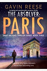 The Absolver - Paris: A gripping and unputdownable conspiracy thriller (Saint Michael Thriller Series Book 3) Kindle Edition