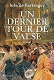 Un dernier tour de valse (ROMAN HISTORIQU)