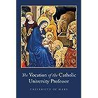 The Vocation of the Catholic University Professor
