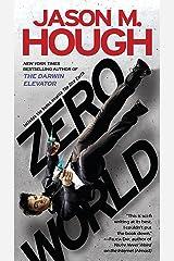 Zero World: A Novel Kindle Edition