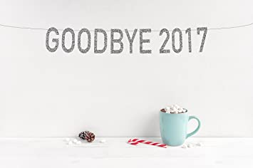 New Years Eve Party Glitter Banner Goodbye 2017 Party Decorations