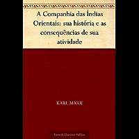 A Companhia das Índias Orientais: sua história e as consequências de sua atividade