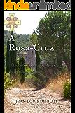 A ROSA-CRUZ: A Ordem Cabalística da Rosa-Cruz, Os mistérios revelados
