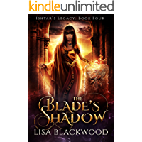 The Blade's Shadow (Ishtar's Legacy Book 4)