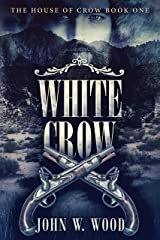 White Crow (The House of Crow Book 1) Kindle Edition