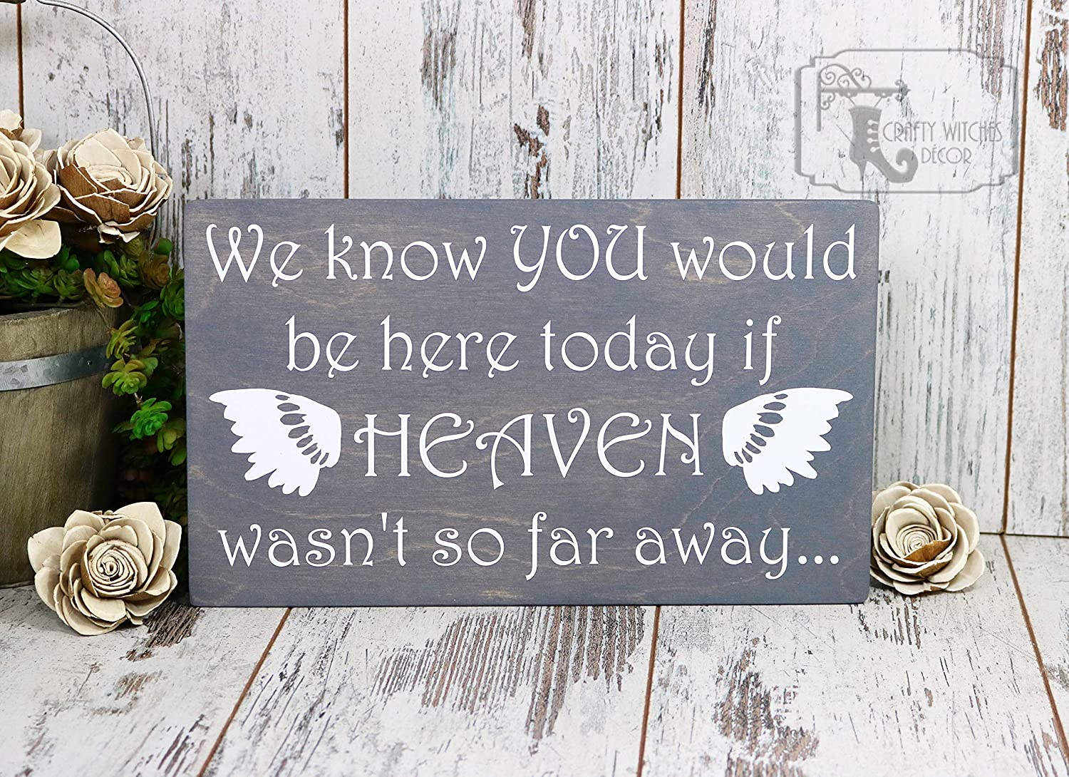 We Know You Would Be Here If Heaven Wasn't So Far Away Wood Sign, Wedding  Sign, Wedding Memorial, Heaven Sign, In Loving Memory Sign, Sign